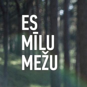 Es mīlu mežu